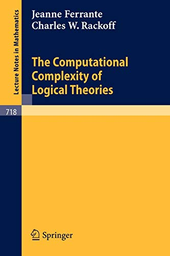9783540095019: The Computational Complexity of Logical Theories (Lecture Notes in Mathematics)
