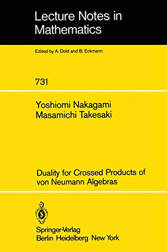 9783540095224: Duality for Crossed Products of von Neumann Algebras (Lecture Notes in Mathematics, Vol. 731)