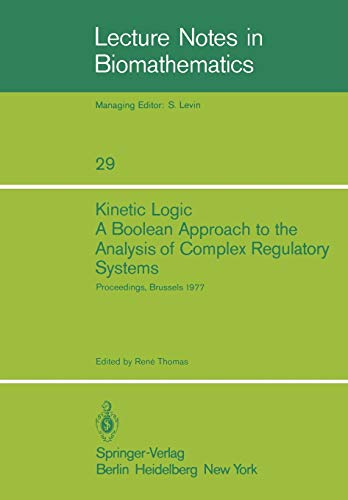Kinetic Logic: A Boolean Approach to the Analysis of Complex Regulatory Systems: Proceedings of the...