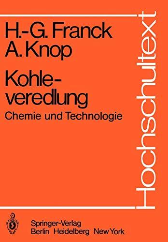 Kohleveredlung: Chemie und Technologie (Hochschultext): Franck, Heinz-Gerhard /