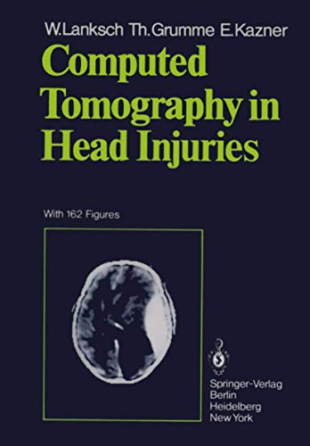 Computed Tomography in Head Trauma: W. Lanksch, T.