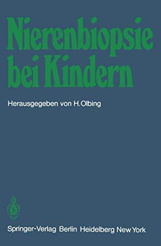 Nierenbiopsie bei Kindern: Stellungnahme der Arbeitsgemeinschaft für: Olbing Hermann, Dickhaut