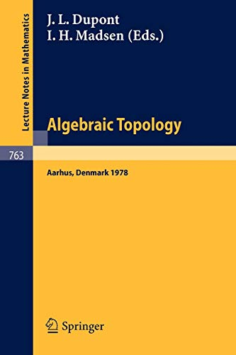 9783540097211: Algebraic Topology, Aarhus 1978: Proceedings of a Symposium held at Aarhus, Denmark, August 7-12, 1978 (Lecture Notes in Mathematics)