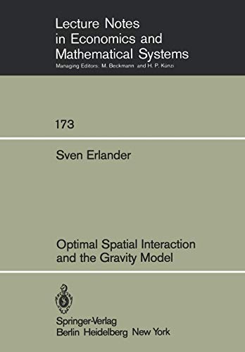 9783540097297: Optimal Spatial Interaction and the Gravity Model (Lecture Notes in Economics and Mathematical Systems)