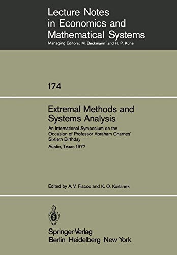 9783540097303: Extremal Methods and Systems Analysis: An International Symposium on the Occasion of Professor Abraham Charnes' Sixtieth Birthday Austin, Texas, ... Notes in Economics and Mathematical Systems)