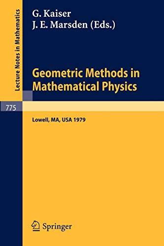 9783540097426: Geometric Methods in Mathematical Physics: Proceedings of an NSF-CBMS Conference Held at the University of Lowell, Massachusetts, March 19-23, 1979 (Lecture Notes in Mathematics)