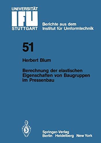 9783540098041: Berechnung der elastischen Eigenschaften von Baugruppen im Pressenbau (IFU - Berichte aus dem Institut f�r Umformtechnik der Universit�t Stuttgart)