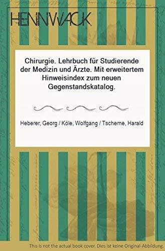 9783540098065: Chirurgie: Lehrbuch für Studierende der Medizin und Ärzte. Mit erweitertem Hinweisindex zum neuen Gegenstandskatalog
