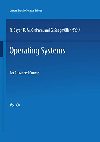 Operating Systems: An Advanced Course (Springer Study: Flynn, M.J., Gray,