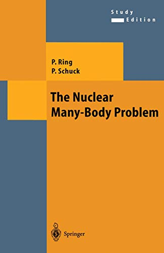 9783540098201: The Nuclear Many-Body Problem (Texts and Monographs in Physics)