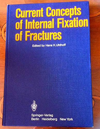 9783540098461: Current Concepts of Internal Fixation of Fractures