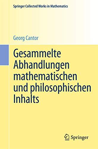 9783540098492: Gesammelte Abhandlungen mathematischen und philosophischen Inhalts: Mit erläuternden Anmerkungen sowie mit Ergänzungen aus dem Briefwechsel Cantor-Dedekind (German Edition)