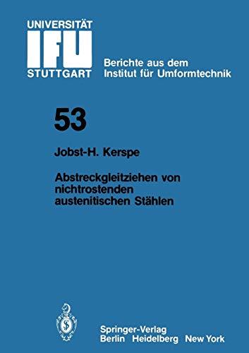 Abstreckgleitziehen von Nichtrostenden Austenitischen Stählen (IFU -: Kerspe, Jobst-H.: