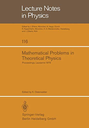 9783540099642: Mathematical Problems in Theoretical Physics: Proceedings Of The International Conference On Mathematical Physics Held In Lausanne, Switzerland, August 20-25, 1979 (Lecture Notes In Physics)