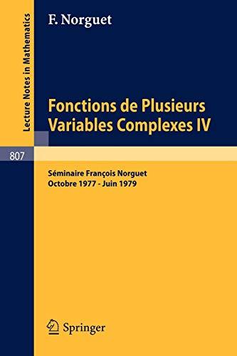 9783540100157: Fonctions de Plusieurs Variables Complexes IV: Séminaire François Norguet Octobre 1977 - Juin 1979 (Lecture Notes in Mathematics) (French Edition)