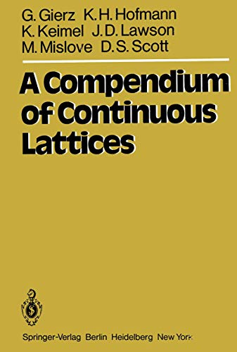 A Compendium of Continuous Lattices: Gierz, G., Hofmann,