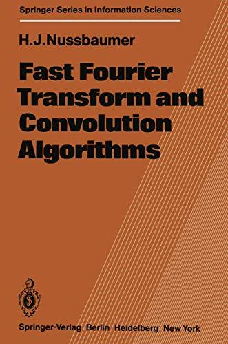 9783540101598: Fast Fourier Transform and Convolution Algorithms (Springer Series in Information Sciences)