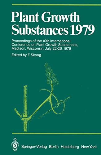 9783540101826: Plant Growth Substances 1979: Proceedings of the 10th International Conference on Plant Growth Substances, Madison, Wisconsin, July 22-26, 1979 (Proceedings in Life Sciences)