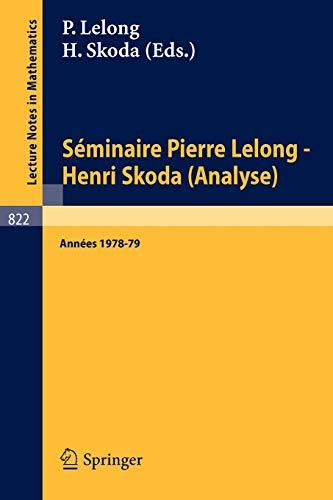 9783540102410: Séminaire Pierre Lelong - Henri Skoda (Analyse): Années 1978-79 (Lecture Notes in Mathematics)