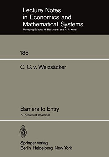Barriers to Entry: A Theoretical Treatment (Lecture: Weizs?cker, C.C.v.