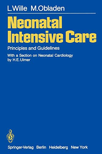 Neonatal Intensive Care : Principles and Guidelines: Wille, L.