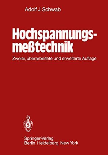 Hochspannungsmeßtechnik. Meßgeräte und Meßverfahren.: Schwab, Adolf J.