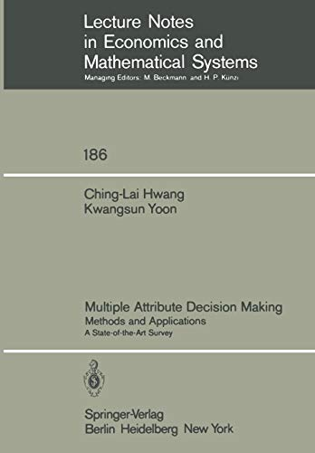 9783540105589: Multiple Attribute Decision Making: Methods and Applications A State-of-the-Art Survey (Lecture Notes in Economics and Mathematical Systems)