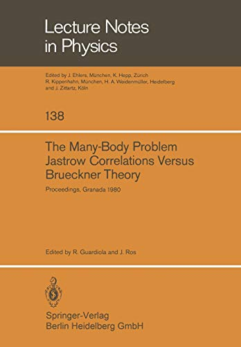 9783540105770: The Many-Body Problem. Jastrow Correlations Versus Brueckner Theory: Proceedings of the Third Topical School Held in Granada (Spain), September 22–27, 1980 (Lecture Notes in Physics)