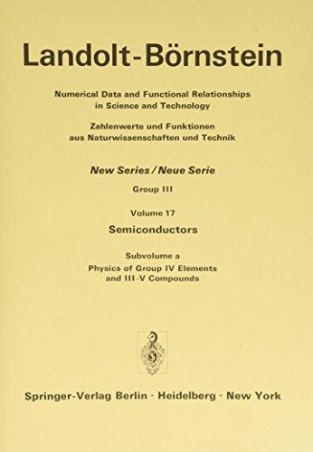 9783540106104: Physics of Group IV Elements and III-V Compounds / Physik der Elemente der IV. Gruppe und der III-V Verbindungen (Landolt-Börnstein: Numerical Data ... in Science and Technology - New Series)