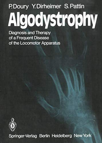 9783540106241: Algodystrophy: Diagnosis and Therapy of a Frequent Disease of the Locomotor Apparatus