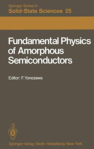 Fundamental Physics of Amorphous Semiconductors: Proceedings of