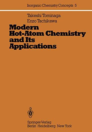 9783540107156: Modern Hot-Atom Chemistry and Its Applications (Inorganic Chemistry Concepts)