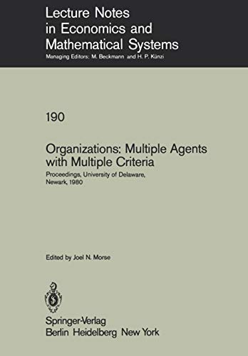Organizations: Multiple Agents with Multiple Criteria: Proceedings of the Fourth International ...