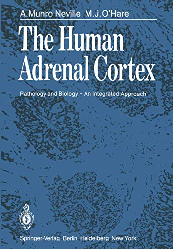 The Human Adrenal Cortex: Pathology and Biology: Neville, A.M., O'Hare,