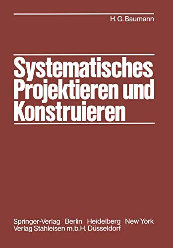 9783540111344: Systematisches Projektieren und Konstruieren: Grundlagen und Regeln für Studium und Praxis (German Edition)