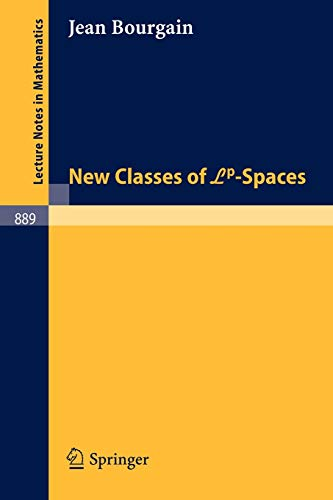 New Classes of Lp-Spaces (Lecture Notes in: Bourgain, J.