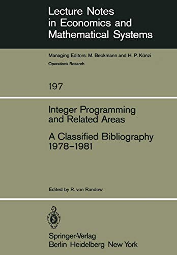 Integer programming and related areas : a classified bibliography, 1978-1981.: Randow, R. von (ed.)