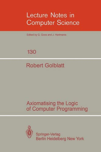9783540112105: Axiomatising the Logic of Computer Programming (Lecture Notes in Computer Science)