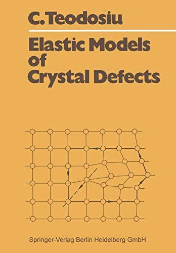 9783540112266: Elastic Models of Crystal Defects
