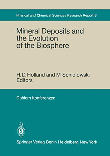 Mineral Deposits and the Evolution of the Biosphere. Report on the Dahlem Worshop on Biospheric ...