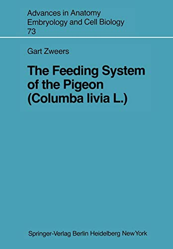 9783540113324: The Feeding System of the Pigeon (Columba livia L.) (Advances in Anatomy, Embryology and Cell Biology)