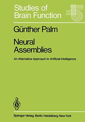 9783540113669: Neural Assemblies: An Alternative Approach to Artificial Intelligence (Studies of Brain Function)