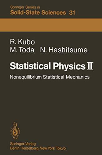 Statistical Physics II: Nonequilibrium Statistical Mechanics (Springer: Kubo, R., Toda,