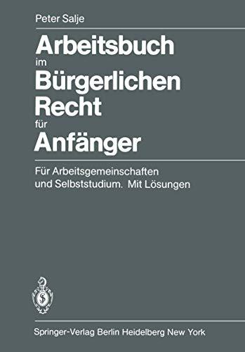 9783540114802: Arbeitsbuch im Bürgerlichen Recht für Anfänger: Für Arbeitsgemeinschaften und Selbststudium. Mit Lösungen