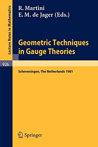 9783540114970: Geometric Techniques in Gauge Theories: Proceedings of the Fifth Scheveningen Conference on Differential Equations, The Netherlands, August 23-28, 1981 (Lecture Notes in Mathematics)