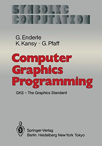 9783540115250: Computer Graphics Programming: Gks - The Graphics Standard (Symbolic Computation / Computer Graphics - Systems and Appli)