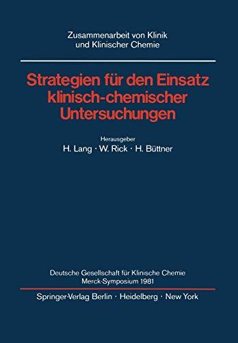 9783540115311: Strategien für den Einsatz klinisch-chemischer Untersuchungen: Deutsche Gesellschaft für Klinische Chemie Merck-Symposium 1981 (Zusammenarbeit von Klinik und Klinischer Chemie)