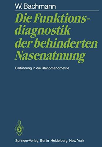 9783540115397: Die Funktionsdiagnostik der behinderten Nasenatmung: Einführung in die Rhinomanometrie
