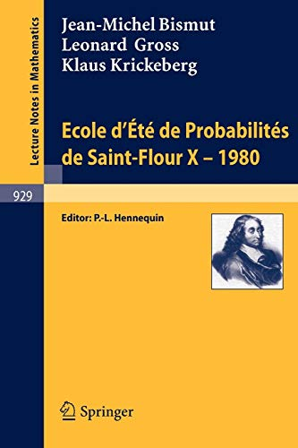 Ecole D'Ete de Probabilites de Saint-Flour X,: J. -M Bismut;
