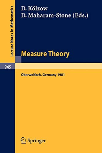 9783540115809: Measure Theory, Oberwolfach 1981: Proceedings of the Conference Held at Oberwolfach, Germany, June 21-27, 1981 (Lecture Notes in Mathematics)